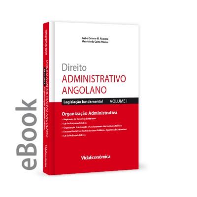 Ebook - Direito Administrativo Angolano - Vol I - Organ. Administrativa