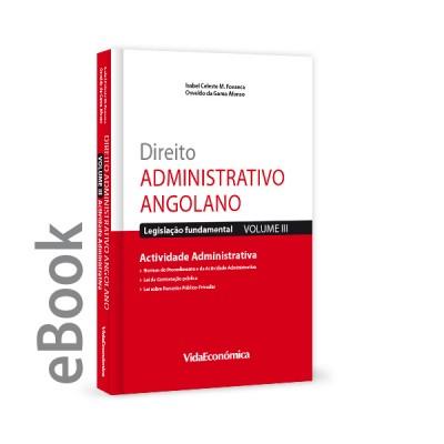 Ebook - Direito Administrativo Angolano - Vol III - Actividade Administrativa