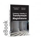 Ebook - Contextos e desafios de transformação das magistraturas