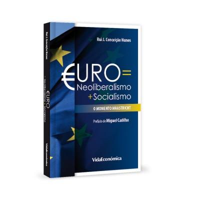 Euro igual Neoliberalismo mais Socialismo