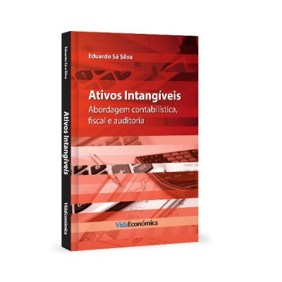 Ativos Intangiveis - Abordagem contabilística, fiscal e auditoria