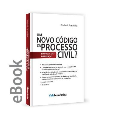 Ebook - Um Novo Código de Processo Civil?