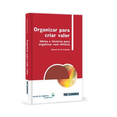 Organizar para Criar Valor