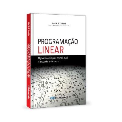 Programação Linear - Algoritmos simplex primal, dual, transporte e afetação