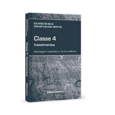 Classe 4 - Investimentos Abordagem contabilística, fiscal e auditoria