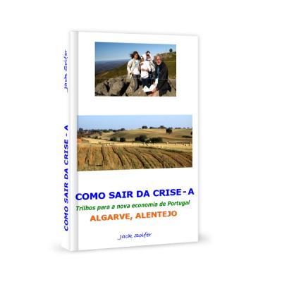 Como sair da crise A - Algarve / Alentejo