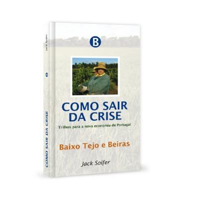 Como sair da crise B - Beiras/ Baixo Tejo