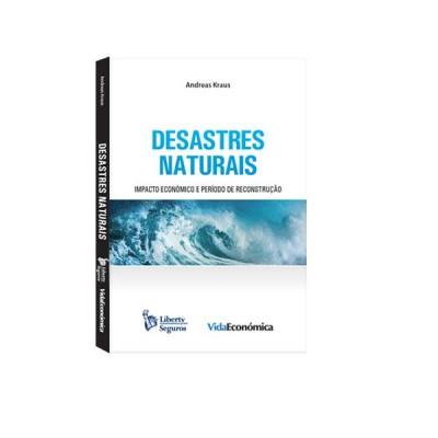 Desastres Naturais Impacto económico e período de reconstrução