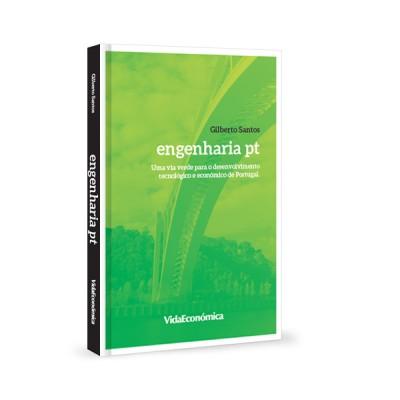 Engenharia pt - Uma via verde para o desenvolvimento tecnológico e económico de Portugal