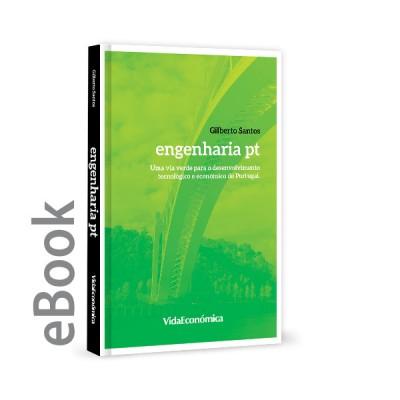 Ebook - Engenharia pt - Uma via verde para o desenvolvimento tecnológico e económico de Portugal