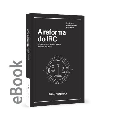 Ebook - A Reforma do IRC - Do Processo de Decisão Política à Revisão do Código