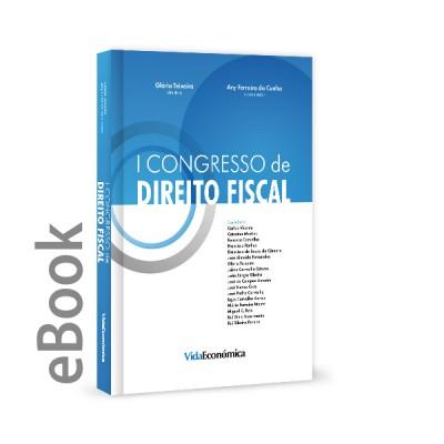 Ebook - I Congresso de Direito Fiscal