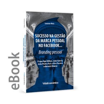 Ebook - Sucesso na gestão da marca pessoal no Facebook… Branding pessoal