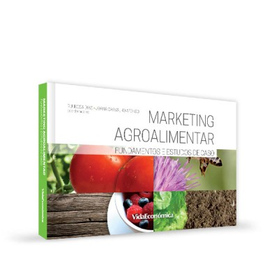Marketing Agroalimentar Fundamentos e Estudos de Caso