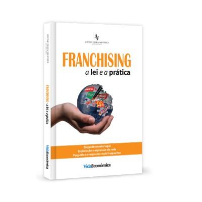 Franchising - a lei e a prática