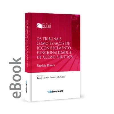 Ebook - Os tribunais como espaços de reconhecimento, funcionalidade e de acesso à justiça