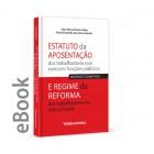 Ebook - Estatuto da Aposentação dos trabalhadores que exercem funções públicas e Regime da Reforma dos trab do setor privado