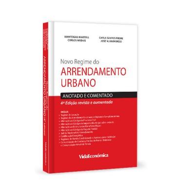 Novo Regime do Arrendamento Urbano - Anotado e Comentado 4ª Edição revista e aumentada