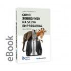 Ebook - Como Sobreviver na Selva Empresarial - Guia Prático