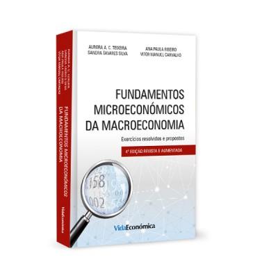 Fundamentos Microeconómicos da Macroeconomia 4ª Edição