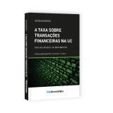 A taxa sobre transações financeiras na UE -Taxa Robin Hood: Um bom Imposto