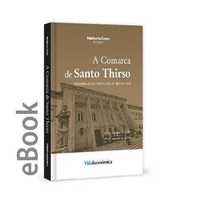 Ebook - A Comarca de Santo Thirso - Subsídios para a História de um Direito Local