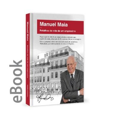 Ebook - MANUEL MAIA - Retalhos da vida de um empresário