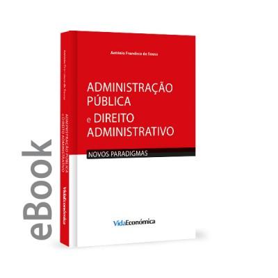Ebook - Administração Pública e Direito Administração - Novos paradigmas