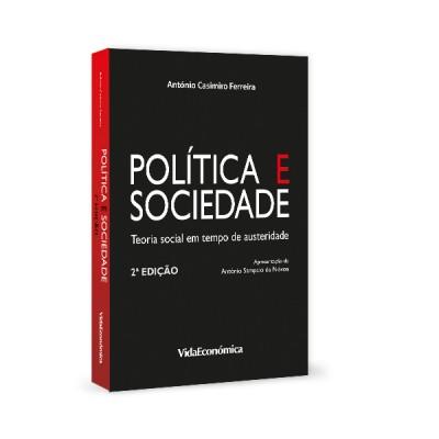 Politica e Sociedade -Teoria social em tempo de austeridade 2ª Edição