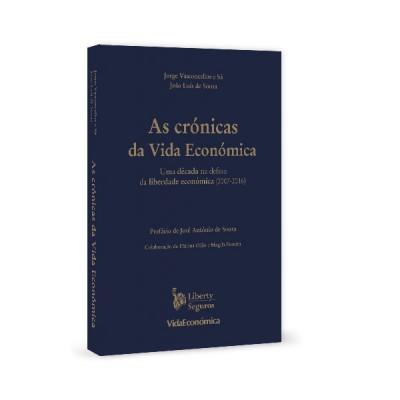 As Crónicas da Vida Económica - Uma década na defesa da liberdade económica (2007-2016)