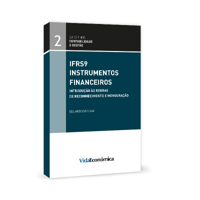 IFRS9 - Instrumentos Financeiros Introdução às regras de reconhecimento e mensuração