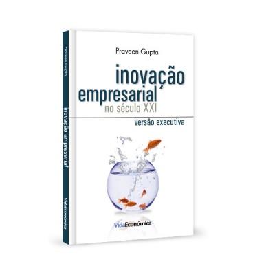 Inovação Empresarial no Séc. XXI versão executiva