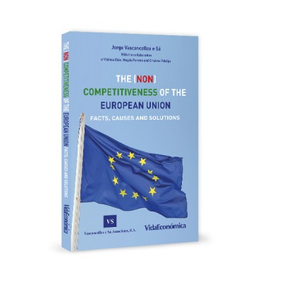 The (NON) Competitiveness of the European Union: Facts, Causes and Solutions
