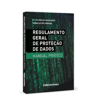 Regulamento Geral de Proteção de Dados - Manual Prático
