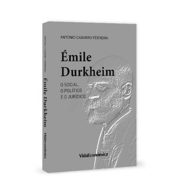 ÉMILE DURKHEIM - o social, o político e o jurídico