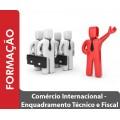 Comércio Internacional - Enquadramento Técnico e Fiscal