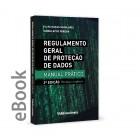 Ebook - Regulamento Geral de Proteção de Dados - Manual Prático 2ª Edição Revista e Ampliada