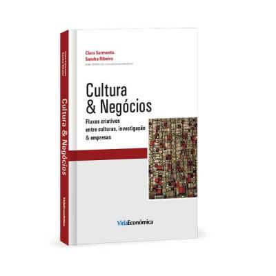 Cultura & Negócios - Fluxos criativos entre culturas, investigação & empresas