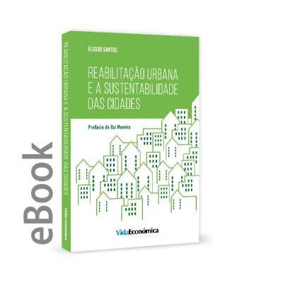 Ebook - Reabilitação Urbana e a Sustentabilidade das Cidades