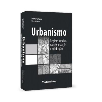 Urbanismo - Regime jurídico da urbanização e edificação