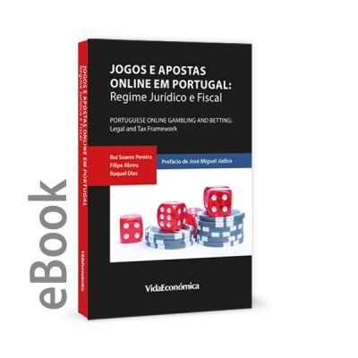 Ebook - Jogos e Apostas Online em Portugal: Regime Jurídico e Fiscal