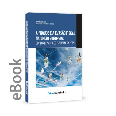 "Ebook - A Fraude e a Evasão Fiscal na União Europeia: do ""Luxleaks"" aos ""Panama Papers"""