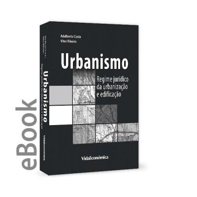 Ebook - Urbanismo - Regime jurídico da urbanização e edificação