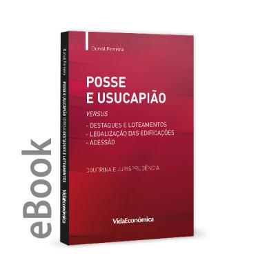 Epub - Posse e Usucapião versus Destaques e Loteamentos