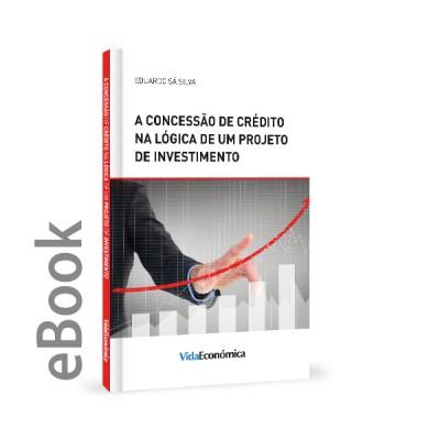 Ebook - A Concessão de Crédito na Lógica de um Projeto de Investimento