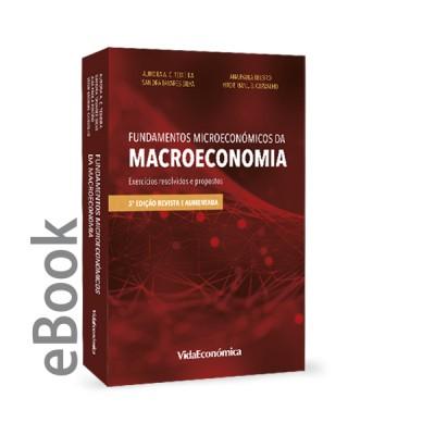 Ebook - Fundamentos Microeconómicos da Macroeconomia -  Exercícios resolvidos e propostos (5ª Edição)