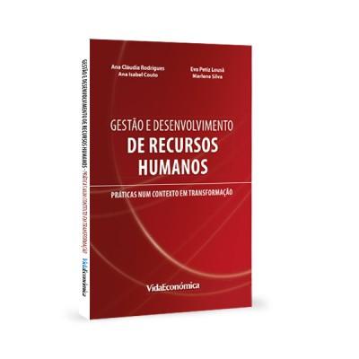 Gestão e Desenvolvimento de Recursos Humanos - Práticas num contexto em transformação