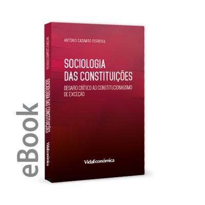 Ebook - Sociologia das Constituições - Desafio crítico ao constitucionalismo de exceção
