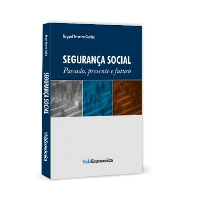 Segurança Social - Passado, Presente e Futuro