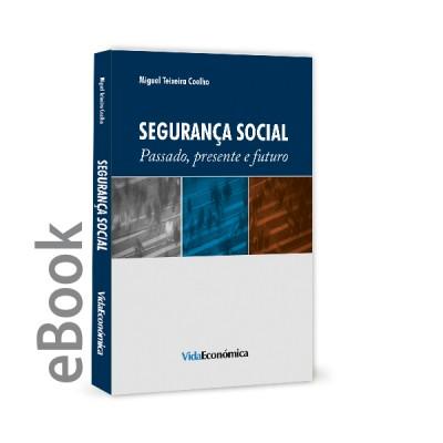 Ebook - Segurança Social - Passado, Presente e Futuro